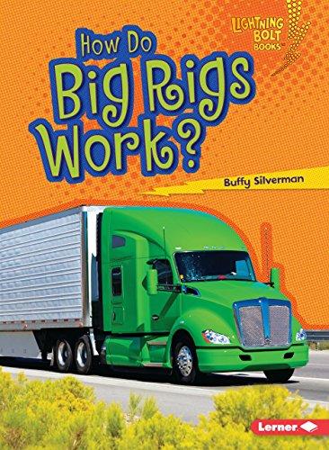 - How Do Big Rigs Work? (Lightning Bolt Books ® ― How Vehicles Work)