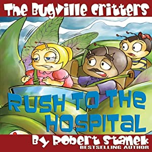 The Bugville Critters Rush to the Hospital Audiobook