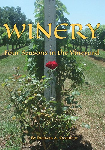 Winery: Four Seasons in the Vineyard by Richard a Occhetti