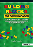Building Blocks for Communication: Activities for Promoting Language and Communication Skills in Children with Special Educational Needs