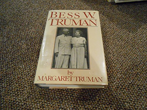 Bess W. Truman by Margaret Truman