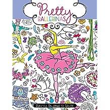 Pretty Ballerinas: Beautiful Ballerinas to Color!