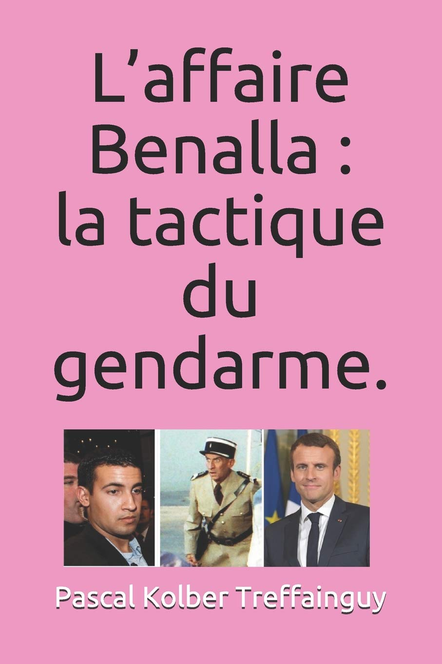 L Affaire Benalla La Tactique Du Gendarme French Edition