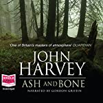 Ash and Bone | John Harvey
