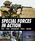 Special Forces in Action: Iraq * Syria