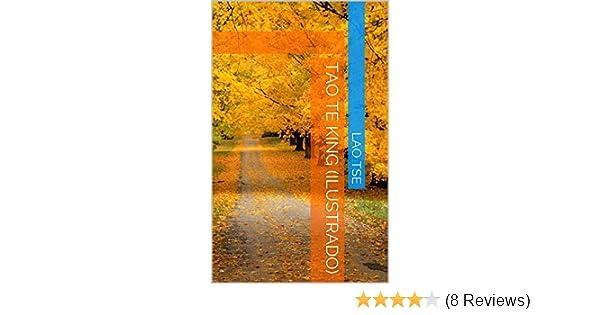 Amazon.com: Tao te King (Ilustrado) (Spanish Edition) eBook: Lao Tse, Philip Bates: Kindle Store