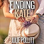 Finding Kate | Julie Pollitt