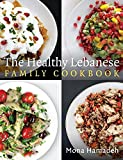 The Healthy Lebanese Family Cookbook: Using authentic Lebanese superfoods in your everyday cooking