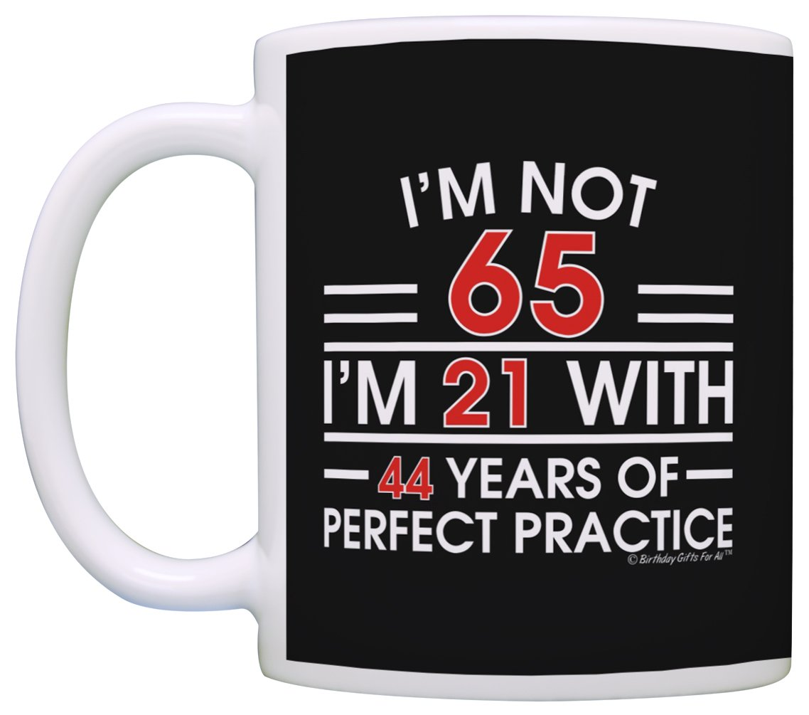 2cd36cb4c3f Amazon.com  65th Birthday Gifts I m Not 65 I m 21 With Practice Funny 65th  Birthday Party Supplies 65th Birthday Gag Gift Coffee Mug Tea Cup Black   Kitchen ...