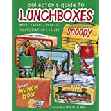Collector's Guide to Lunchboxes: Metal, Vinyl , Plastic, Identification & Values