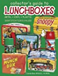 Collector's Guide to Lunchboxes: Meta...
