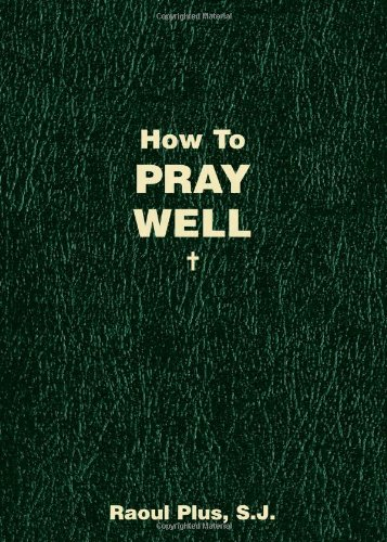 How to Pray Well