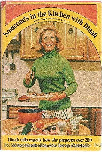 Someone S In The Kitchen With Dinah Dinah Shore S Personal Cookbook Dinah Shore Amazon Com Books