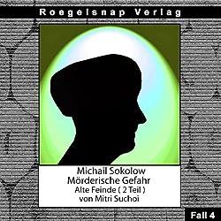 Alte Feinde - Teil 2 (Michail Sokolow - Mörderische Gefahr 4)