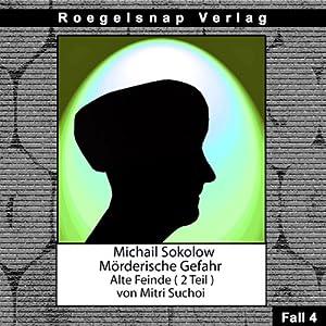 Alte Feinde - Teil 2 (Michail Sokolow - Mörderische Gefahr 4) Hörbuch