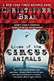 Lives of the Circus Animals: A Novel
