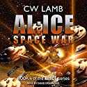 AL:ICE Space War: AL:ICE Series, Book 4 Audiobook by Charles Lamb Narrated by David Drummond