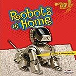 Robots at Home | Christine Zuchora-Walske