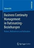Business Continuity Management in Outsourcing-Beziehungen: Risiken, Maßnahmen und Fallstudien