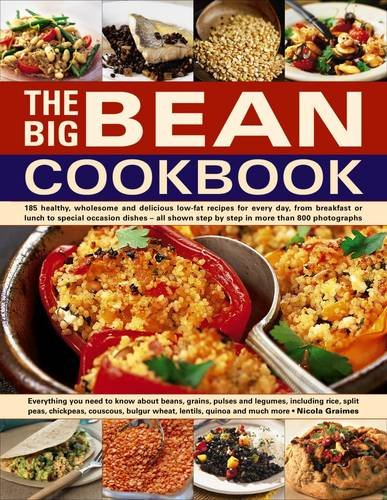 The Big Bean Cookbook: Everything You Need To Know About Beans, Grains, Pulses And Legumes, Including Rice, Split Peas, Chickpeas, Couscous, Bulgur Wheat, Lentils, Quinoa And Much More by Nicola Graimes