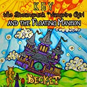 Key the Steampunk Vampire Girl and the Floating Mansion |  Becket