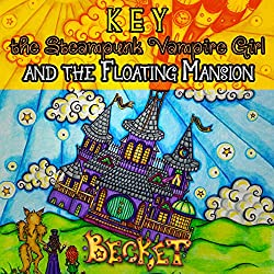 Key the Steampunk Vampire Girl and the Floating Mansion