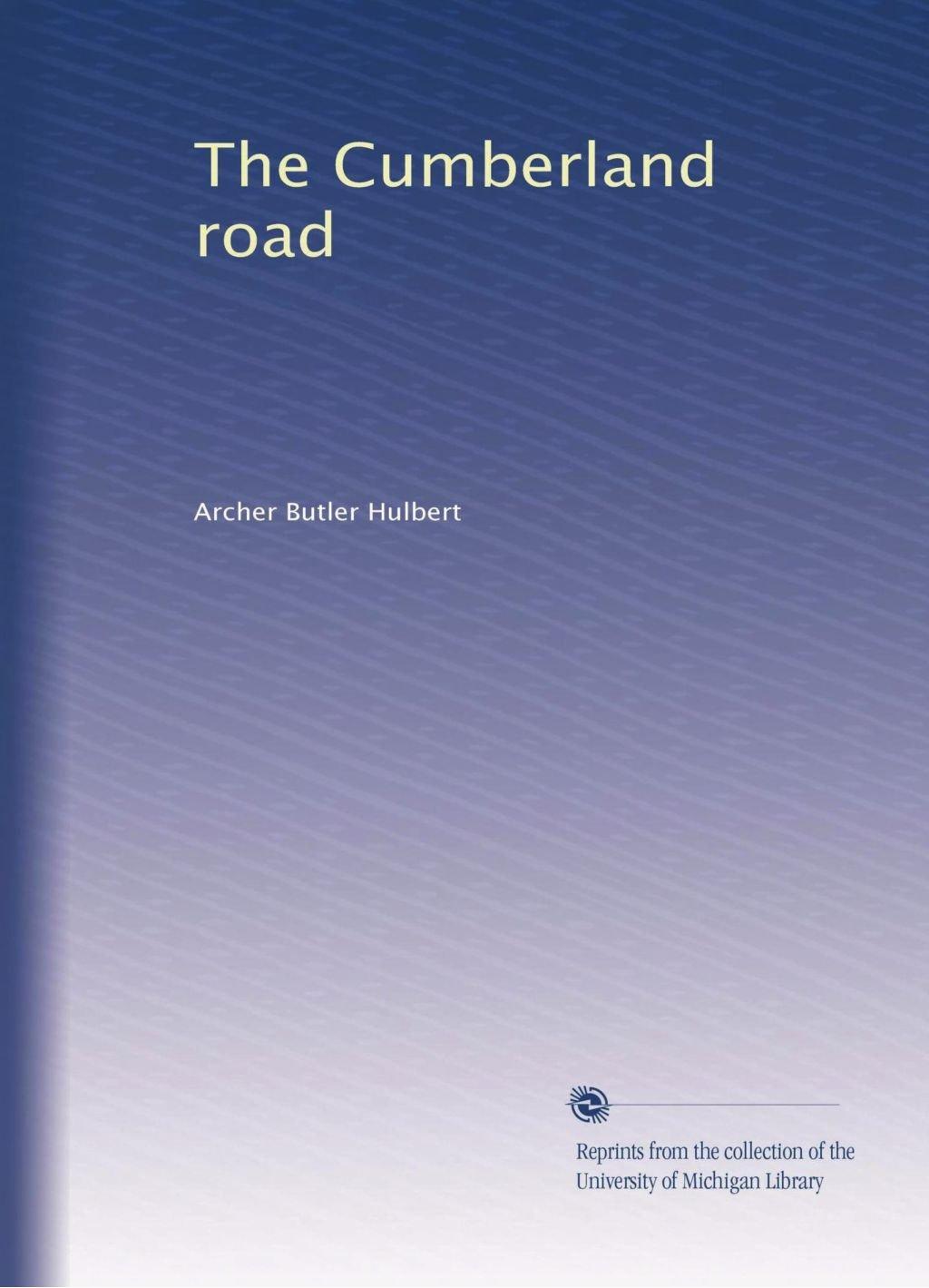 Read Online The Cumberland road pdf epub
