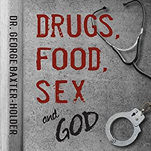 Drugs, Food, Sex and God Audiobook