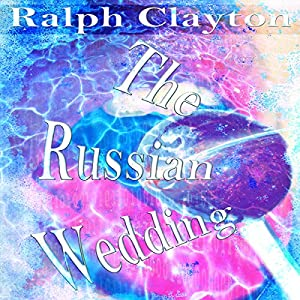 The Russian Wedding - A Short Story Audiobook