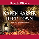 Deep Down Audiobook by Karen Harper Narrated by Barbara McCulloh