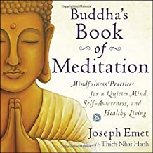 Buddha's Book of Meditation: Mindfulness Practices for a Quieter Mind, Self-Awareness, and Healthy Living by Emet, Joseph (2015) Paperback
