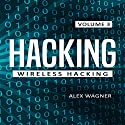 Hacking: Wireless Hacking, Book 3 Audiobook by Alex Wagner Narrated by Matthew Broadhead