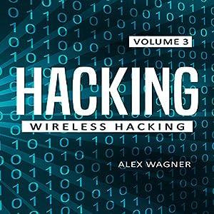 Hacking: Wireless Hacking, Book 3 Audiobook