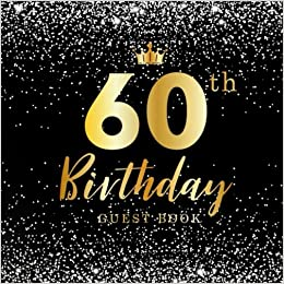 60th Birthday Guest Book Happy Celebrating 60 Years Party Anniversary Celebration Write In Log