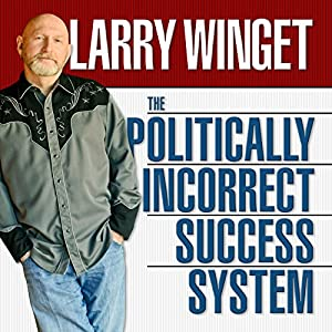 The Politically Incorrect Success System Audiobook