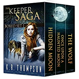 The Keeper Saga: Hidden Moon, Once Upon a Haunted Moon, and The Wolf (Boxed Set Book 1) by [Thompson, K.R.]