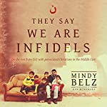 They Say We Are Infidels: On the Run from ISIS with Persecuted Christians in the Middle East | Mindy Belz