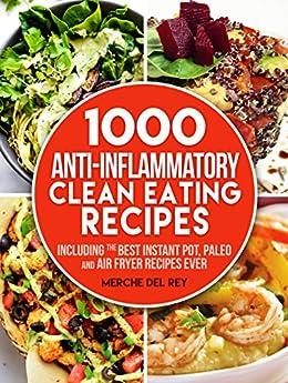 Clean Eating: 1000 Anti Inflammatory Clean Eating Recipes