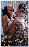 Katie's Hotwife Reawakening: Book 2 of 'Katie's Cuckold Adventures'