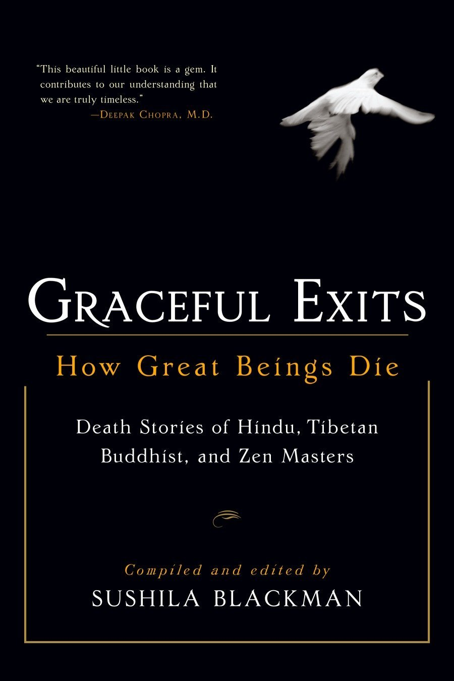 Graceful Exits: How Great Beings Die (Death stories of Hindu, Tibetan Buddhist, and Zen masters)