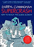 Supercrash : How to Hijack the Global Economy