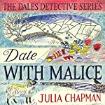 Date with Malice: The Dales Detective Series, Book 2 | Julia Chapman