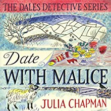 Date with Malice: The Dales Detective Series, Book 2 Audiobook by Julia Chapman Narrated by Elizabeth Bower