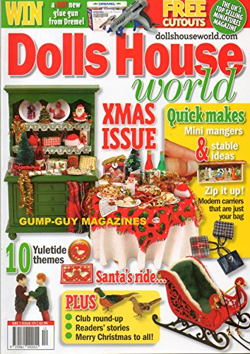 Dolls House World UK Magazine December 2006 CHRISTMAS ISSUE: 10 YULETIDE THEMES Carnival Cupboard A SEASONAL WHITE LINEN TABLE SETTING THAT WILL LOOK SO COOL