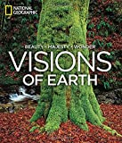 Visions of Earth: National Geographic Photographs of Beauty, Majesty, and Wonder