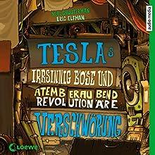 Teslas irrsinnig böse und atemberaubend revolutionäre Verschwörung Hörbuch von Neal Shusterman, Eric Elfman Gesprochen von: Tim Schwarzmaier