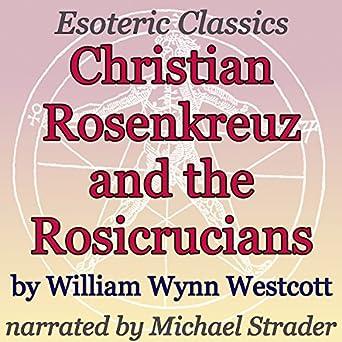 Amazon com: Christian Rosenkreuz and the Rosicrucians