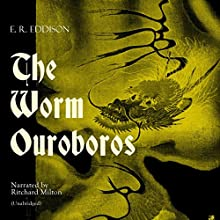 The Worm Ouroboros Audiobook by E. R. Eddison Narrated by Ritchard Milton