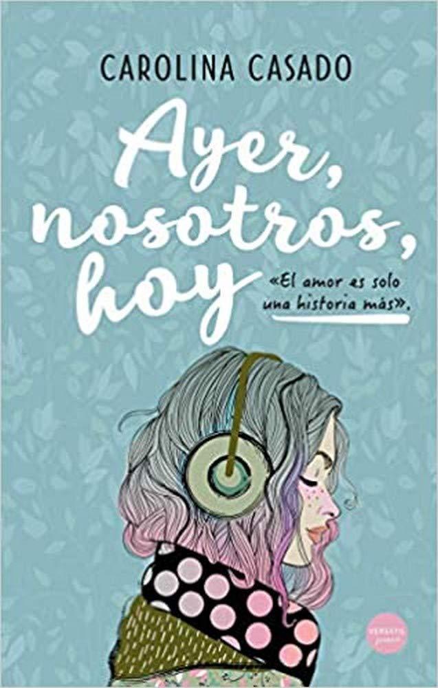 Ayer nosotros hoy (Juvenil): Amazon.es: Carolina Casado ...