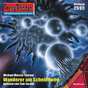 Wanderer am Scheideweg (Perry Rhodan 2595) Hörbuch